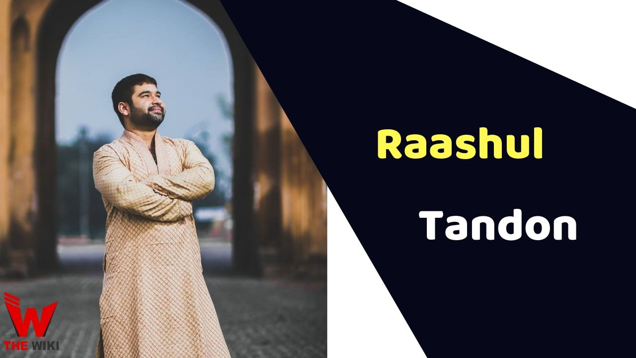 Raashul Tandon (Actor)
