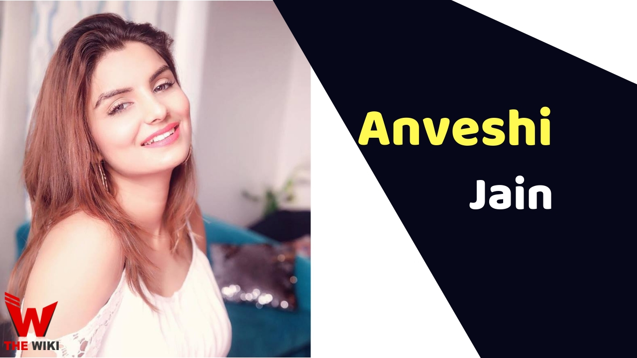 Anveshi Jain (Actress)