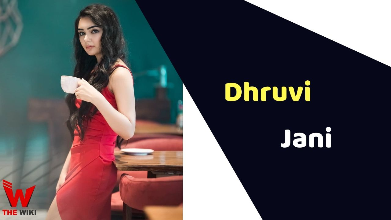 Dhruvi Jani (Actress) Height, Weight, Age, Affairs