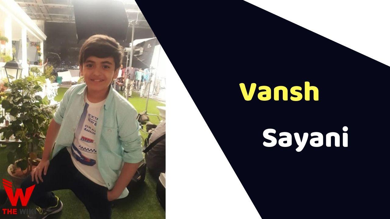 Vansh Sayani (Child Artist)