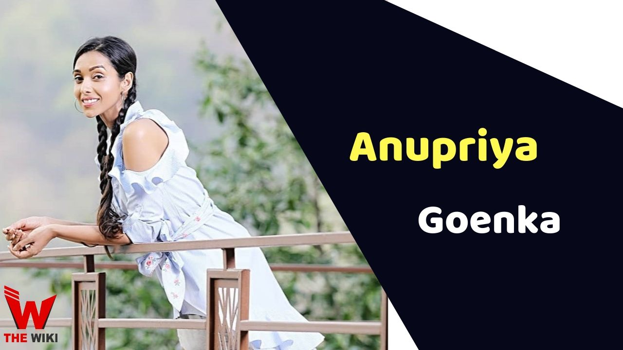 Anupriya Goenka (Actress)