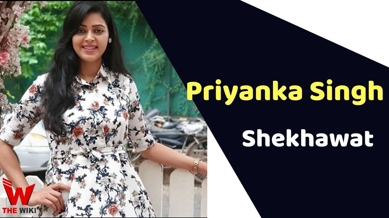 Priyanka Singh Shekhawat (Actress)