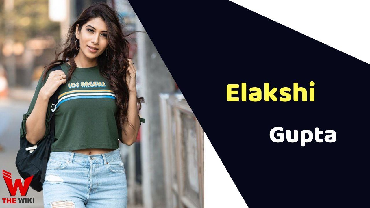 Elakshi Gupta (Actress)
