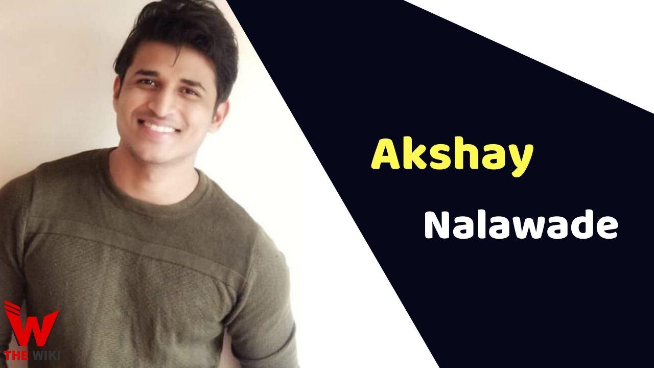 Akshay Nalawade (Actor)