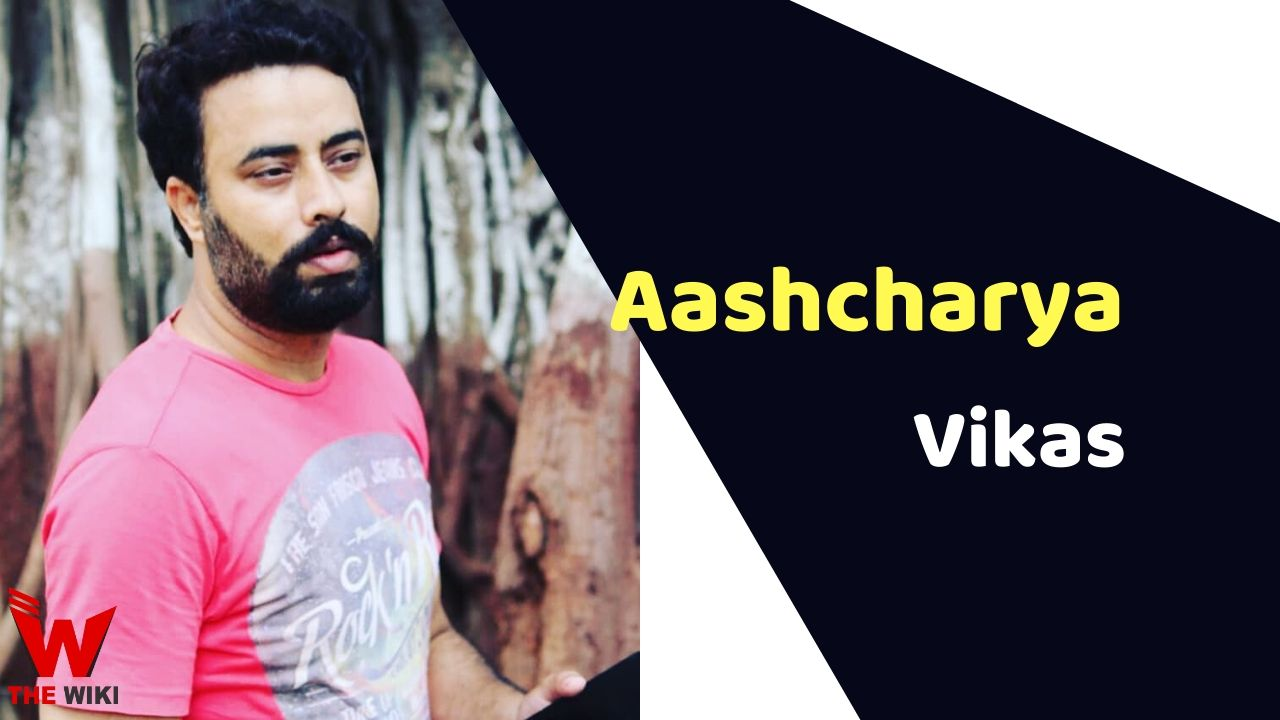 Aashcharya Vikas (Actor)