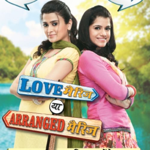 Love Marriage Ya Arranged Marriage (2012-2013)