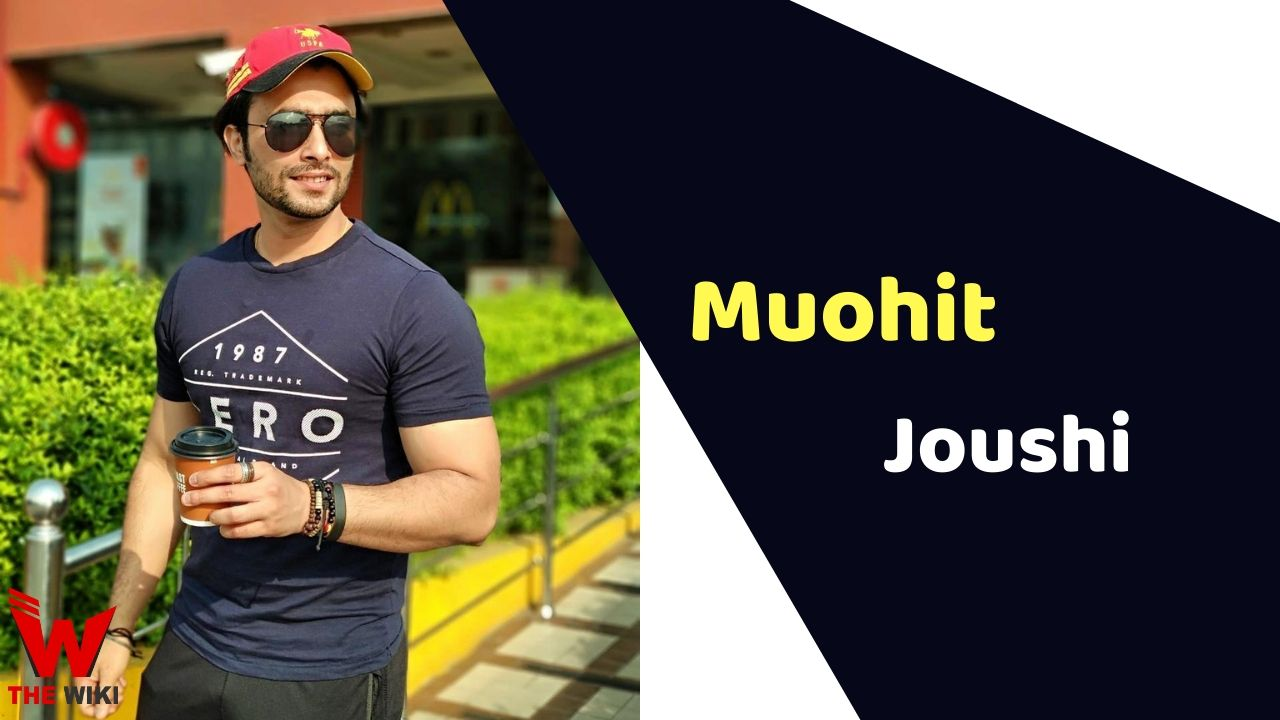 Muohit Joushi (Actor)
