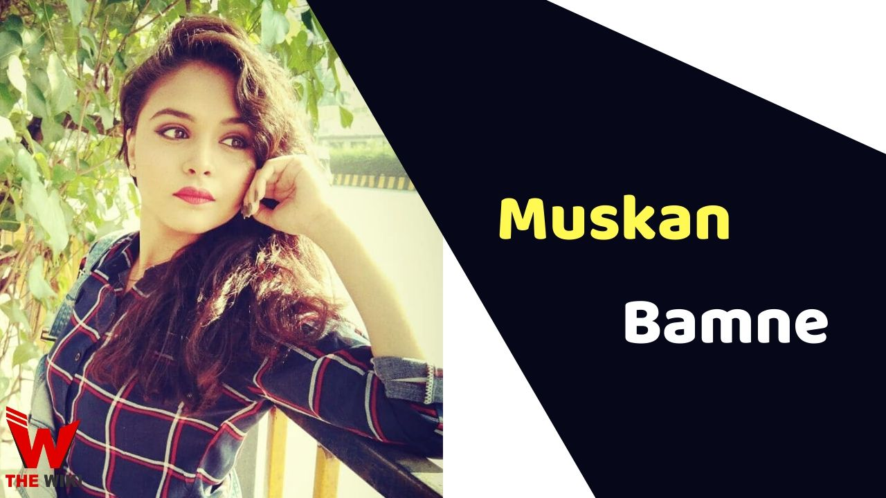 Muskan Bamne (Actress)