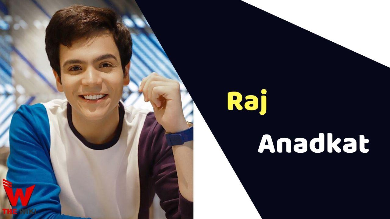 Raj Anadkat (Actor)