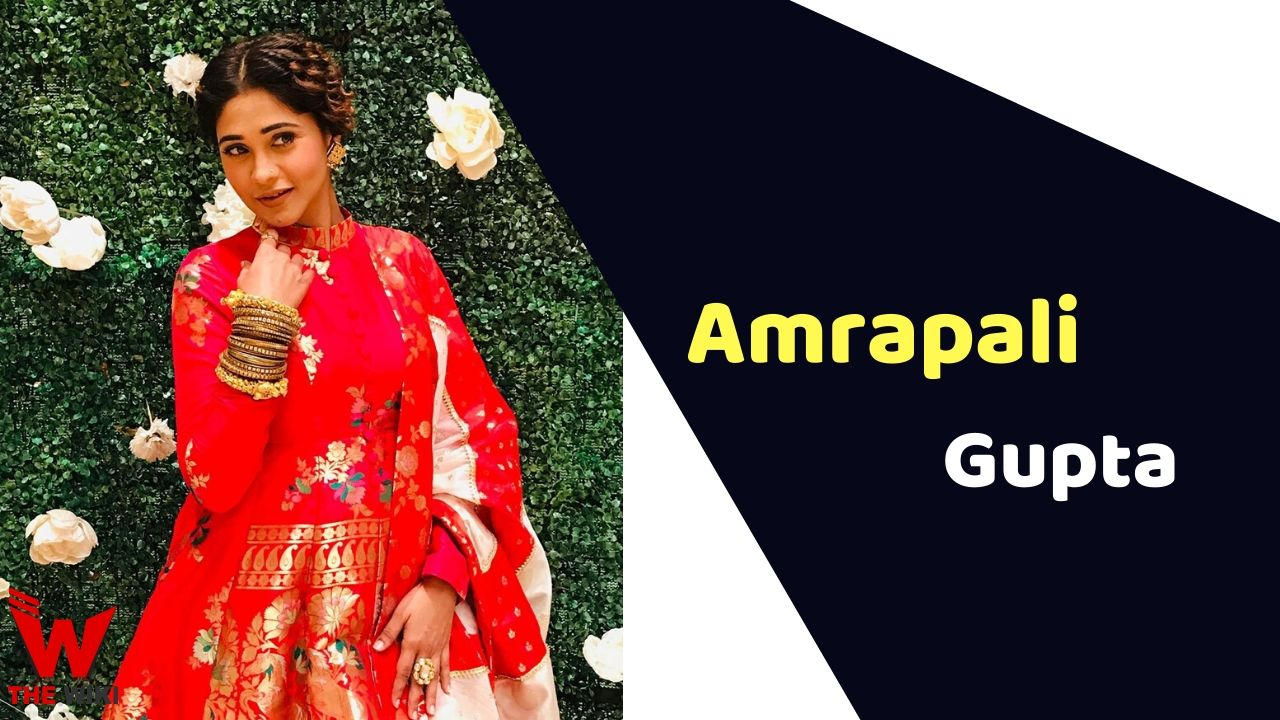 Amrapali Gupta (Actress)