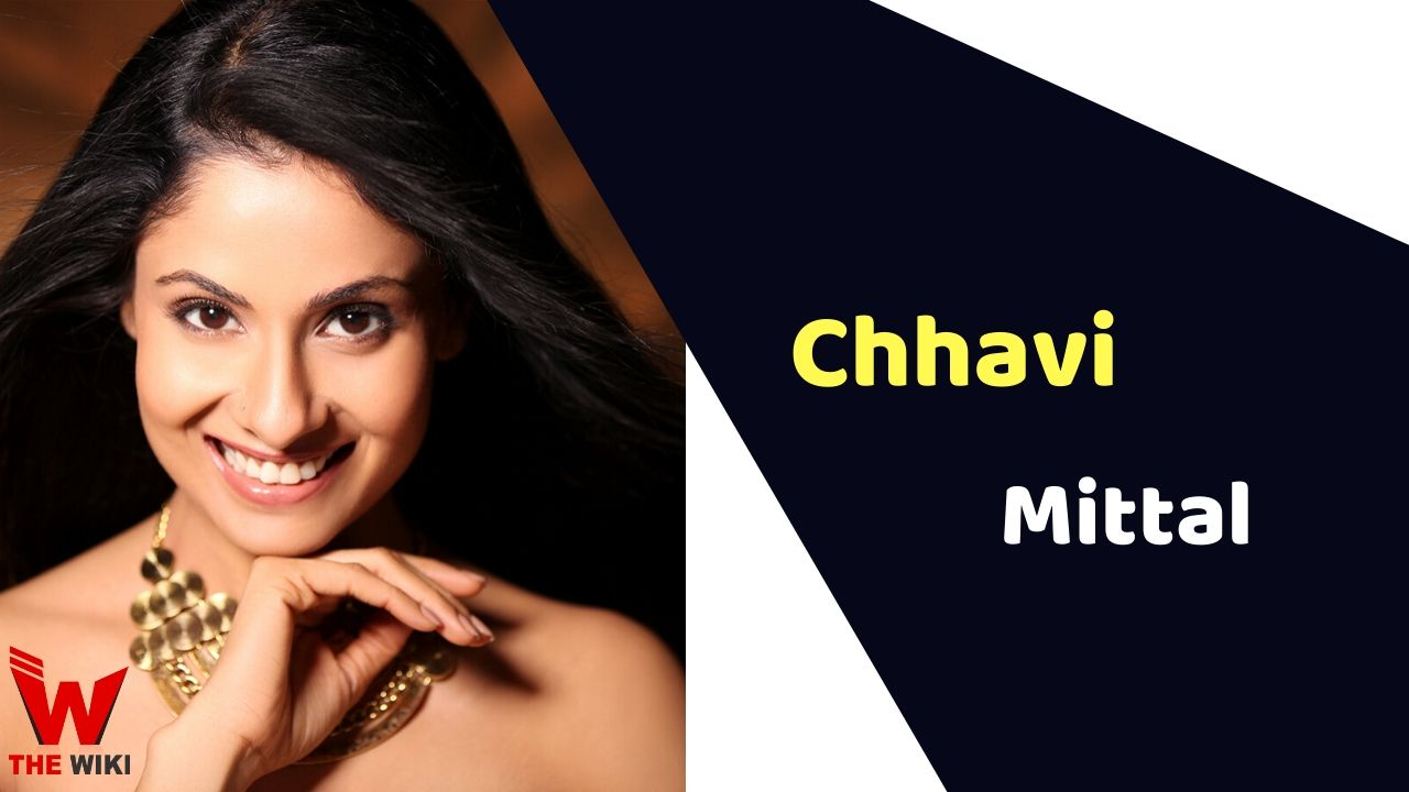 Chhavi Mittal (Actress)