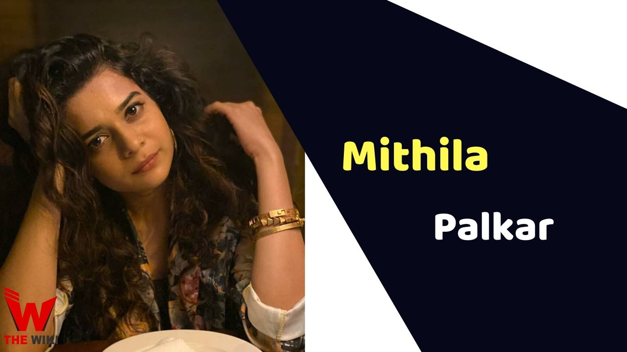 Mithila Palkar (Actress)