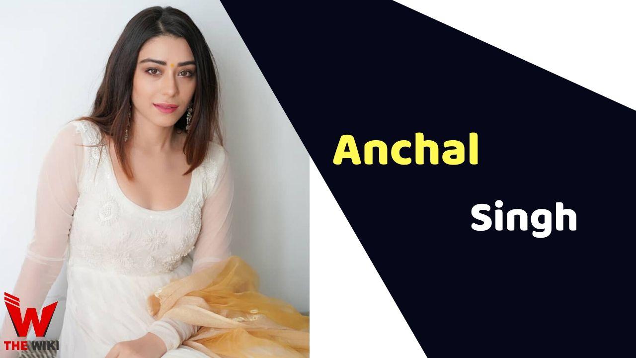 Anchal Singh (Actress)
