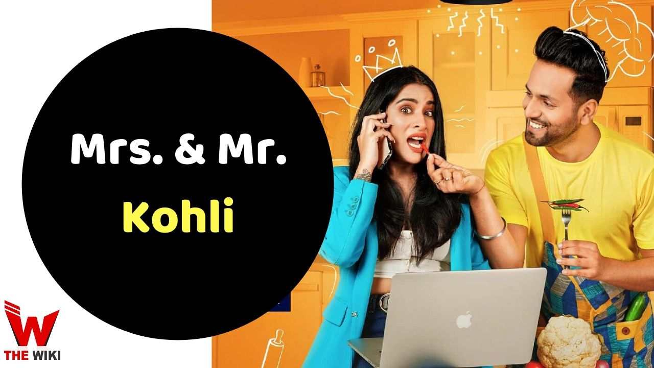 Mrs. & Mr. Kohli (MX Player)