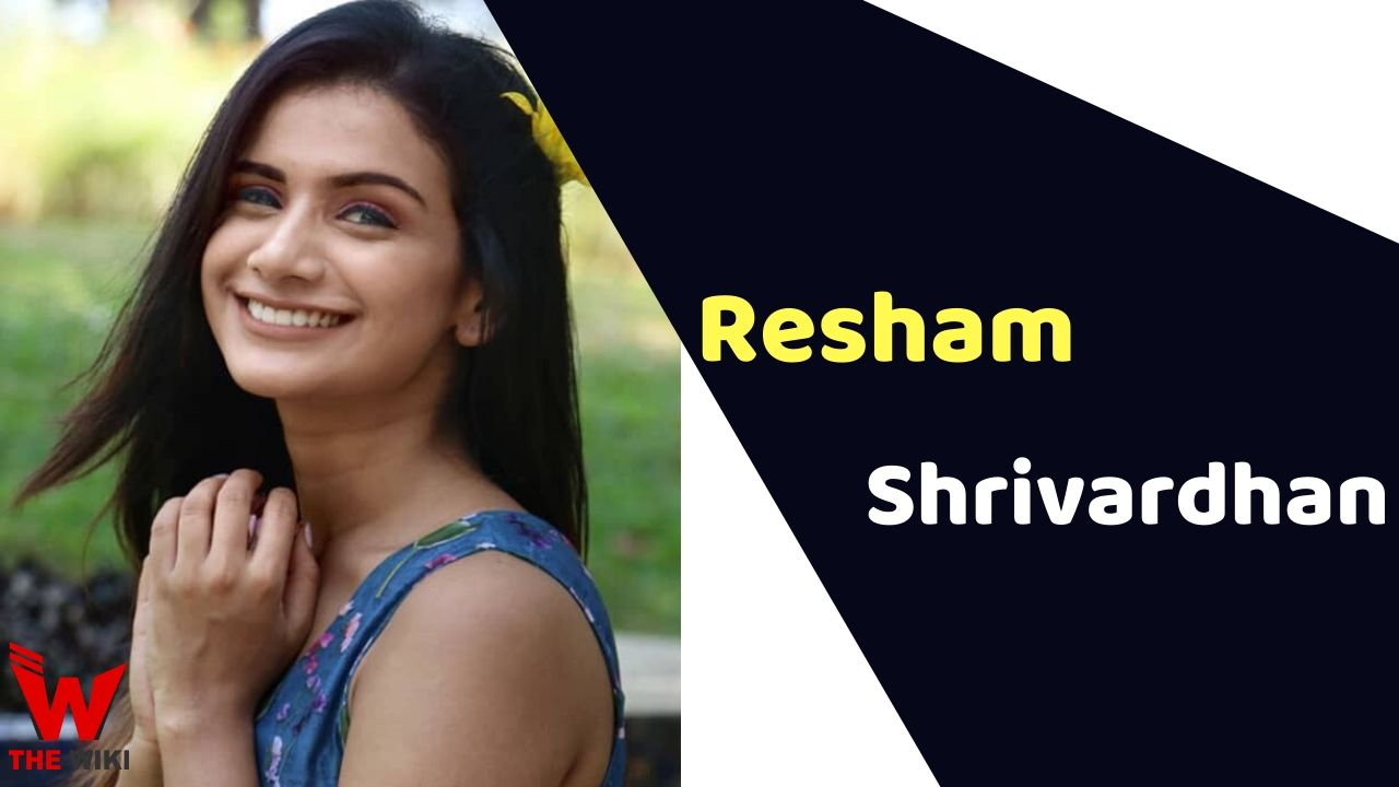 Resham Shrivardhan (Actress)