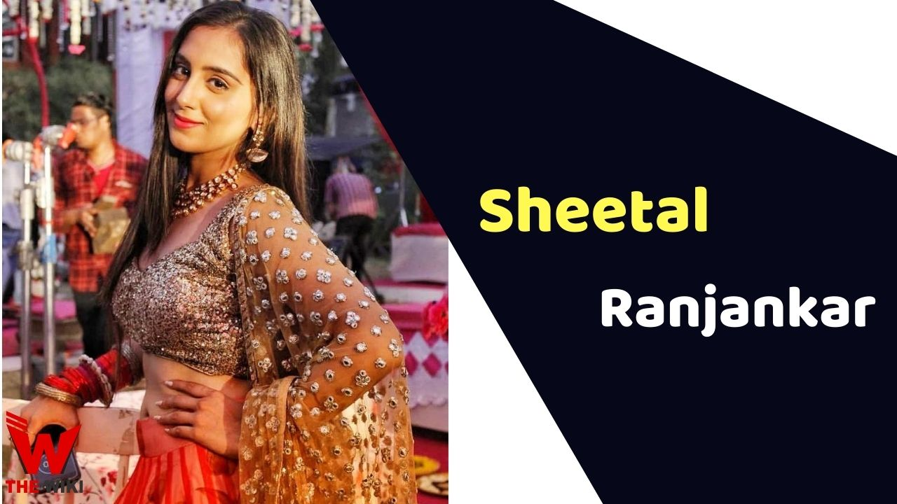 Sheetal Ranjankar (Actress)