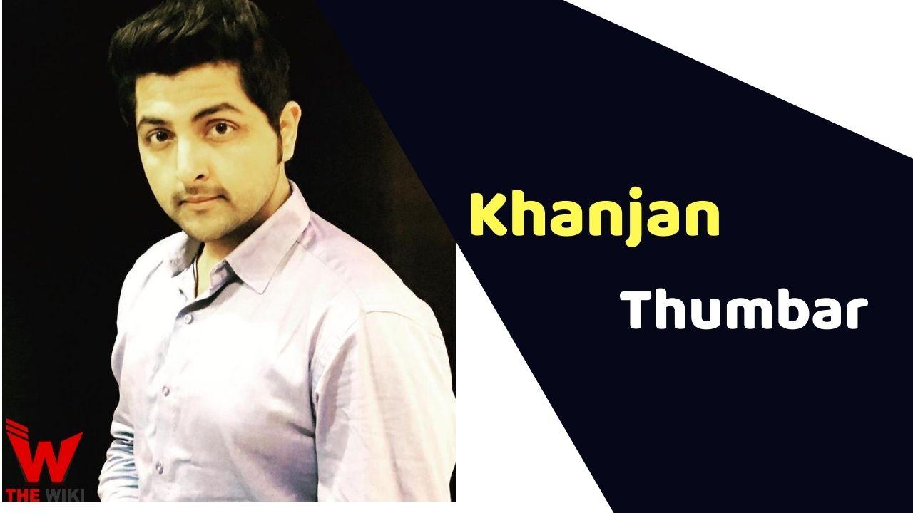 Khanjan Thumbar (Actor)