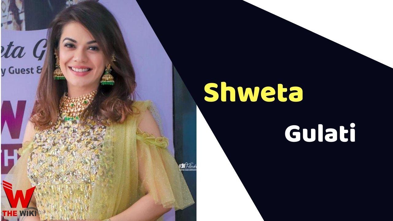 Shweta Gulati (Actress)