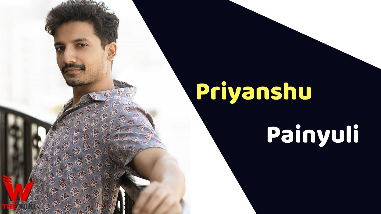 Priyanshu Painyuli (Actor)
