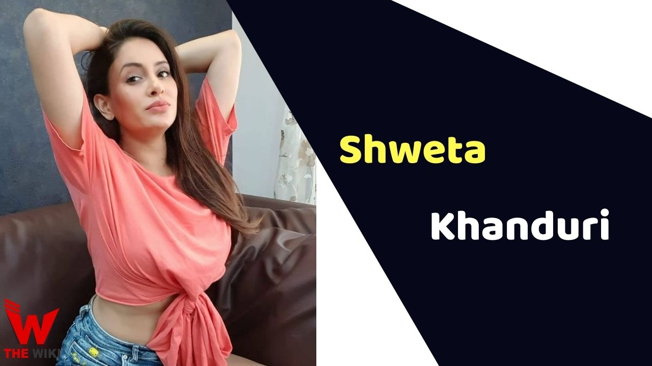 Shweta Khanduri (Actress)