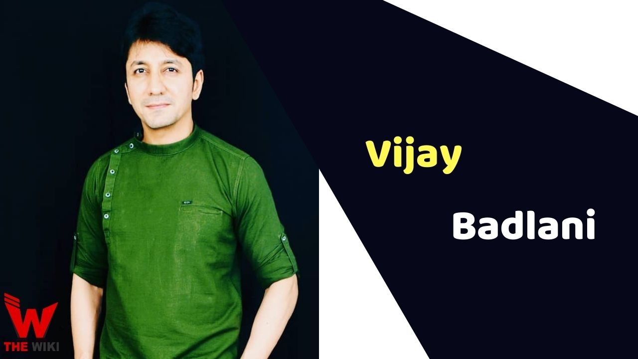 Vijay Badlani (Actor)