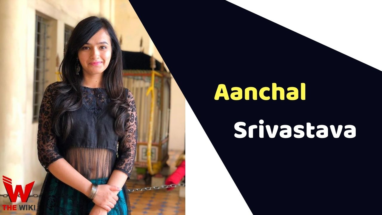 Aanchal Srivastava (Actress)