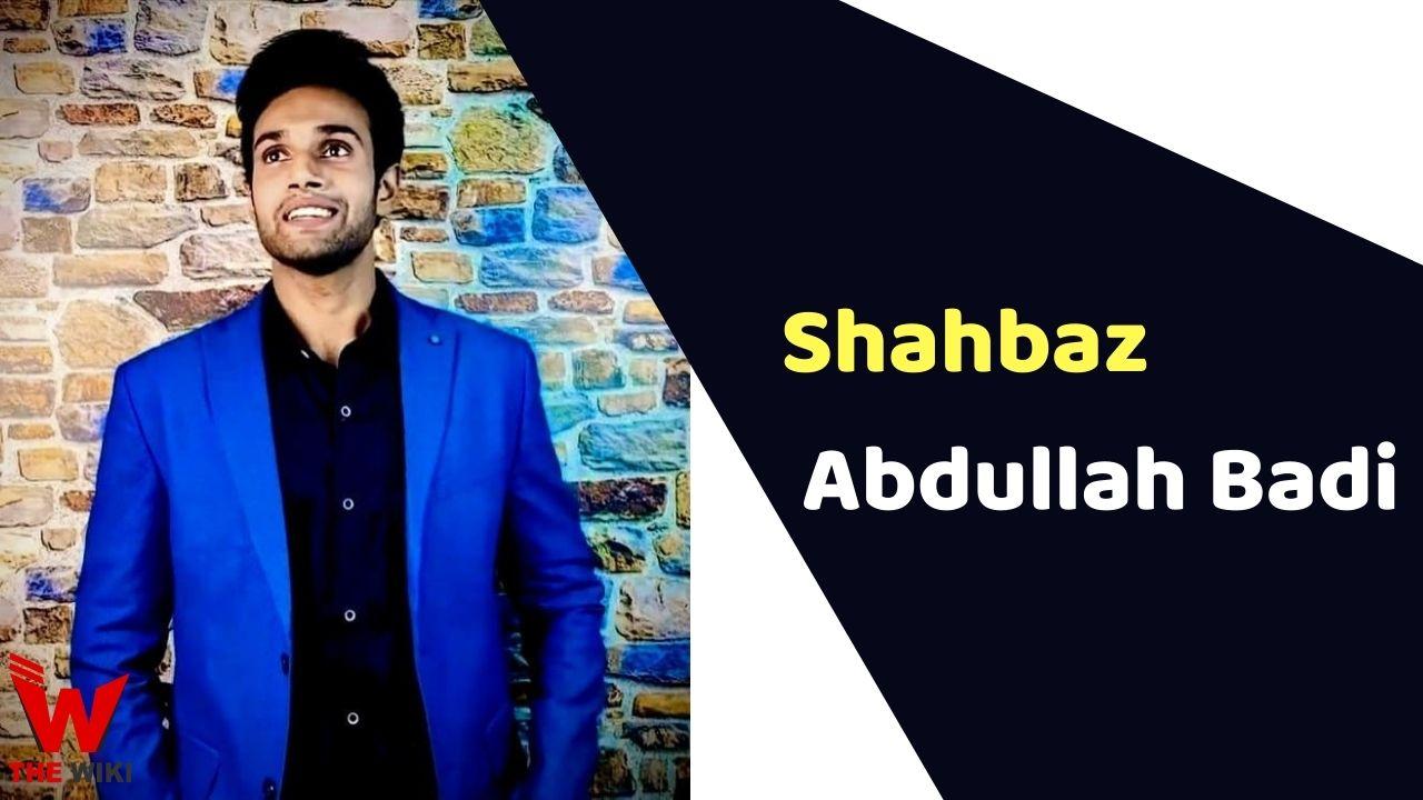 Shahbaz Abdullah Badi (Actor)