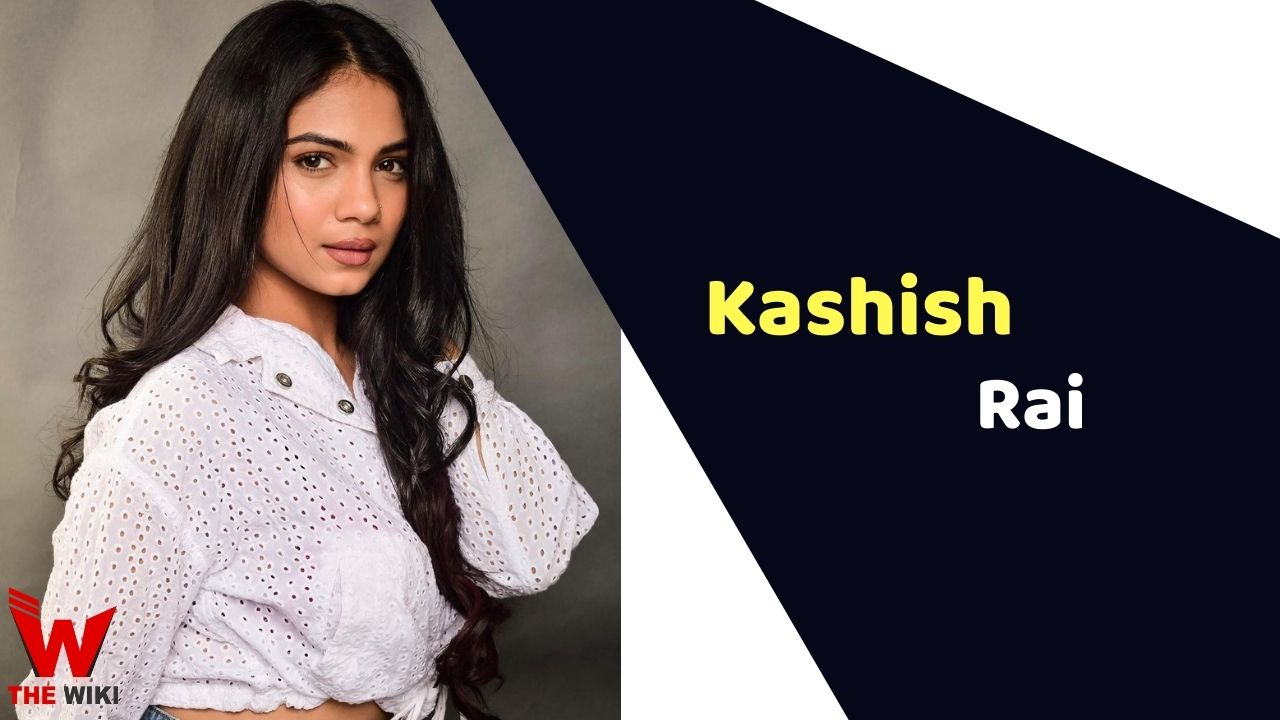 Kashish Rai (Actress)