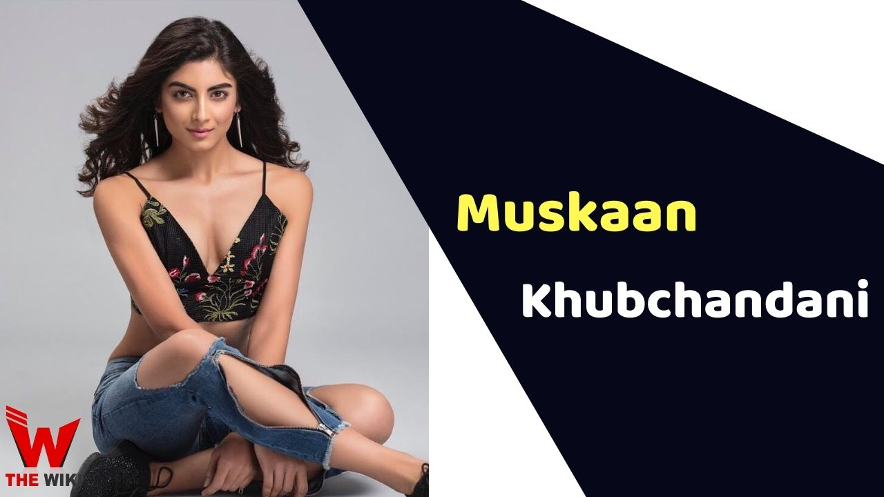 Muskaan Khubchandani (Actress)