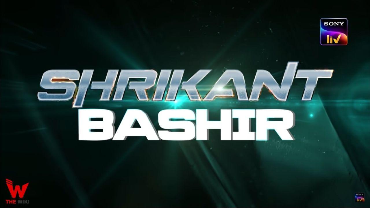 Shrikant Bashir (Sony Liv)