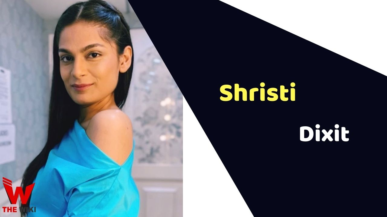 Shristi Dixit (Actress)