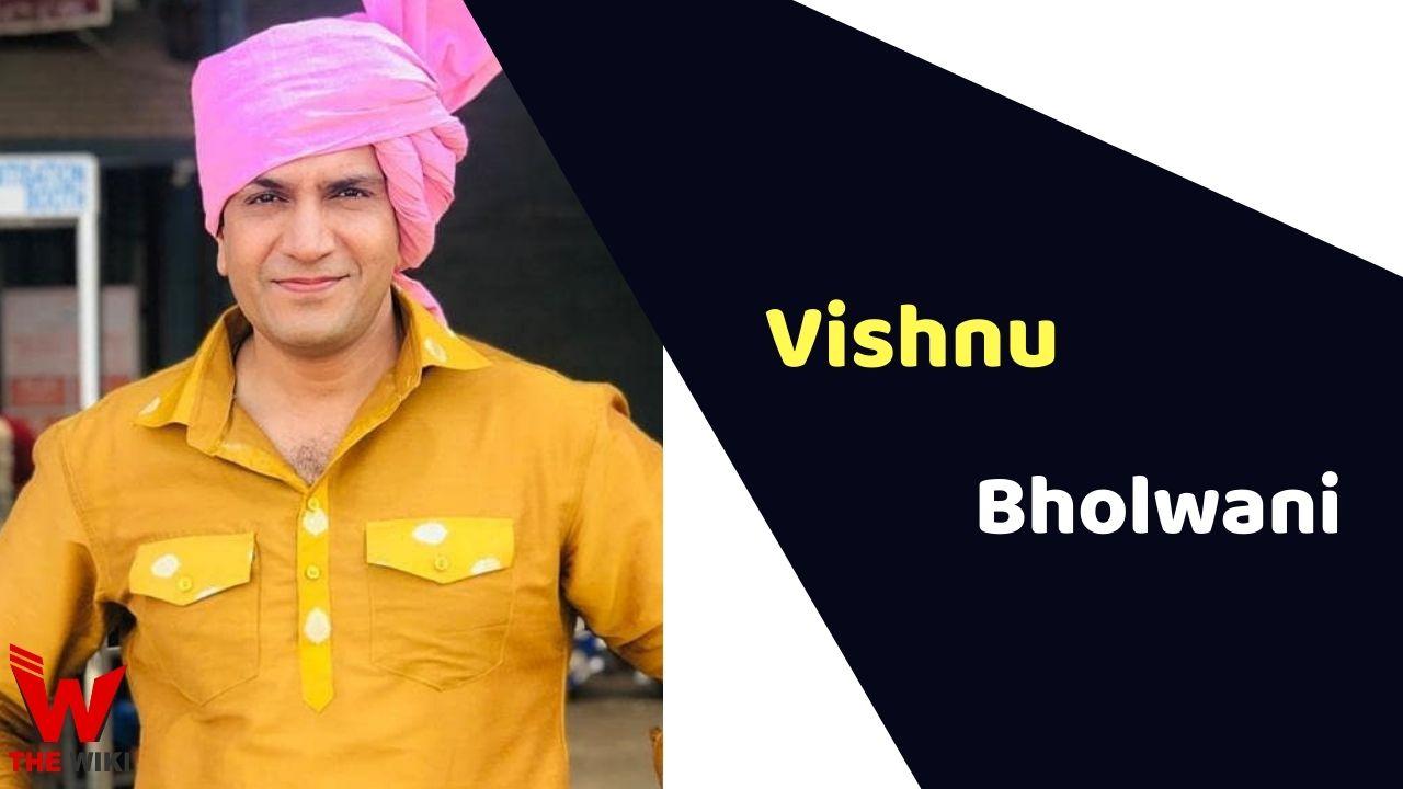 Vishnu Bholwani (Actor)