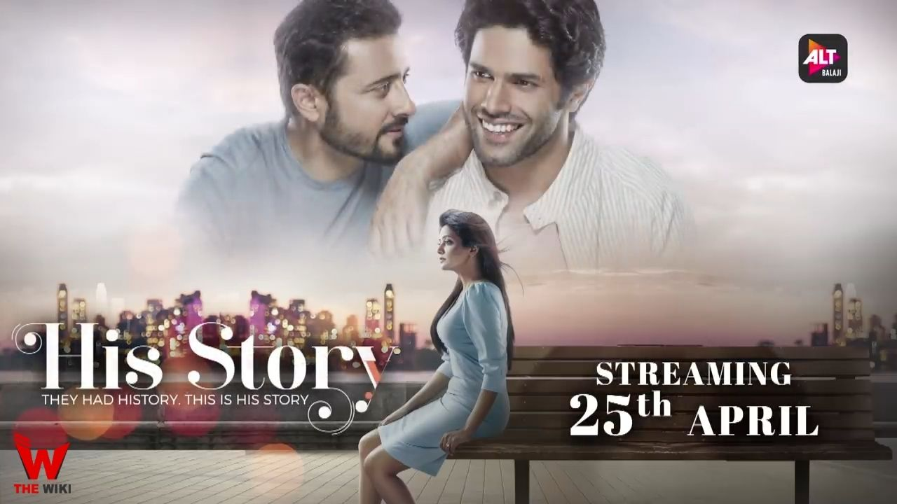His Storyy (ALT Balaji) Web Series Story, Cast, Real Name, Wiki & More