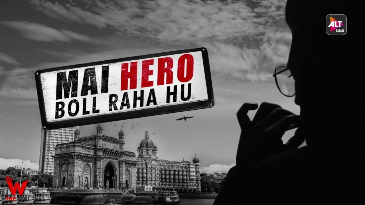 Mai Hero Boll Raha Hu (ALT Balaji)