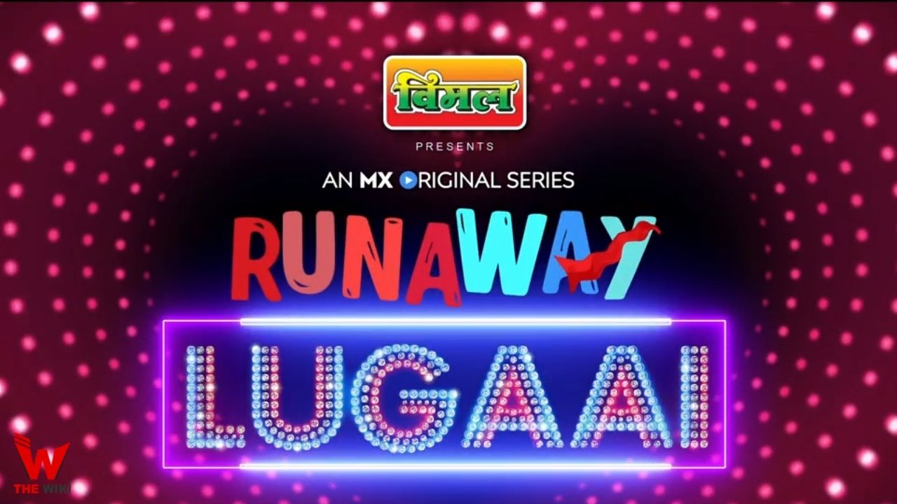 Runaway Lugaai (MX Player)
